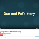 Improving Diagnosis - Sue and Pat's Story